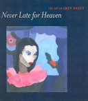Never late for heaven : the art of Gwen Knight /
