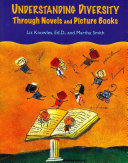 Understanding diversity through novels and picture books /