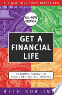 Get a financial life : personal finance in your twenties and thirties /
