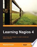 Learning Nagios 4 : learn how to set up Nagios 4 in order to monitor your systems efficiently /