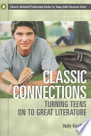 Classic connections : turning teens on to great literature /