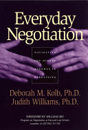 Everyday negotiation : navigating the hidden agendas in bargaining /