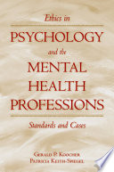Ethics in psychology and the mental health professions : standards and cases /