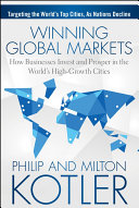 Winning global markets : how businesses invest and prosper in the world's high-growth cities /