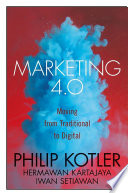 Marketing 4.0 : moving from traditional to digital /