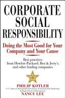 Corporate social responsibility : doing the most good for your company and your cause /