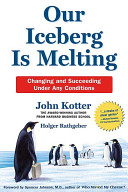 Our iceberg is melting : changing and succeeding under any conditions /