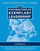 The five practices of exemplary leadership healthcare administration /