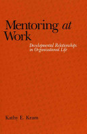 Mentoring at work : developmental relationships in organizational life /