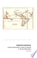 Imperial Emotions Cultural Responses to Myths of Empire in Fin-de-Si©·cle Spain /