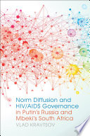 Norm diffusion and HIV/AIDS governance in Putin's Russia and Mbeki's South Africa /