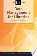 Data management for libraries : a LITA guide /