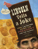 Lincoln tells a joke : how laughter saved the president (and the country) /