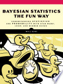 Bayesian Statistics the Fun Way : Understanding Statistics and Probability with Star Wars, LEGO, and Rubber Ducks /