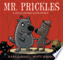 Mr. Prickles : a quill-fated love story /