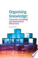 Organising knowledge : taxonomies, knowledge and organisational effectiveness /