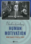 Understanding human motivation : what makes people tick? /