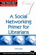 A social networking primer for librarians /