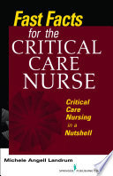 Fast facts for the critical care nurse : critical care nursing in a nutshell /