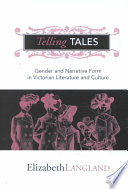 Telling tales : gender and narrative form in Victorian literature and culture /