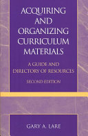Acquiring and organizing curriculum materials : a guide and directory of resources /
