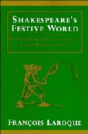 Shakespeare's festive world : Elizabethan seasonal entertainment and the professional stage /