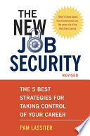 The new job security : the 5 best strategies for taking control of your career /