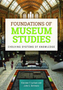 Foundations of museum studies : evolving systems of knowledge /