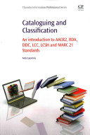 Cataloguing and classification : an introduction to AACR2, RDA, DDC, LCC, LCSH and MARC 21 standards /