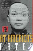 At America's gates : Chinese immigration during the exclusion era, 1882-1943 /