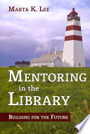 Mentoring in the library : building for the future /