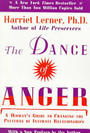 The dance of anger : a woman's guide to changing the patterns of intimate relationships /