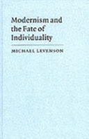 Modernism and the fate of individuality : character and novelistic form from Conrad to Woolf /