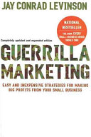 Guerrilla marketing : easy and inexpensive strategies for making big profits from your small business /