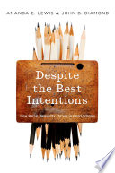 Despite the best intentions : how racial inequality thrives in good schools /