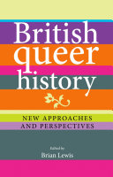 British queer history : new approaches and perspectives /