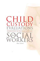 Child custody evaluations by social workers : understanding the five stages of custody /