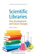Scientific libraries : past developments and future changes /