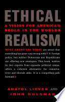 Ethical realism : a vision for America's role in the world /