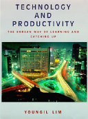 Technology and productivity : the Korean way of learning and catching up /