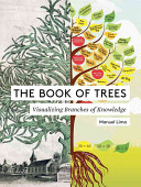 The book of trees : visualizing branches of knowledge /