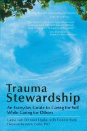 Trauma stewardship : an everyday guide to caring for self while caring for others /