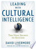 Leading with cultural intelligence the new secret to success /