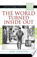 The world turned inside out : American thought and culture at the end of the 20th century /