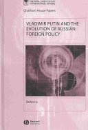 Vladimir Putin and the evolution of Russian foreign policy /