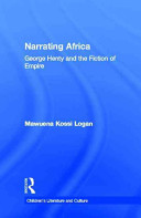 Narrating Africa : George Henty and the fiction of empire /