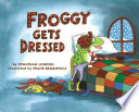 Froggy gets dressed /