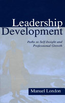 Leadership development : paths to self-insight and professional growth /