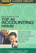 Vault guide to the top 40 accounting firms /