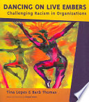 Dancing on live embers : challenging racism in organizations /
